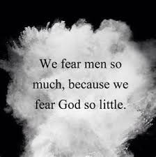 Fear God or fear man